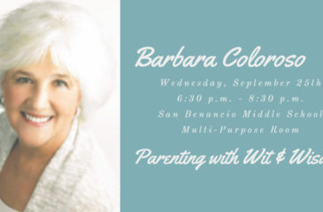 Barbara Coloroso: Parent with Wit and Wisdom. September 25 at 6:30pm. San Benancio Middle School